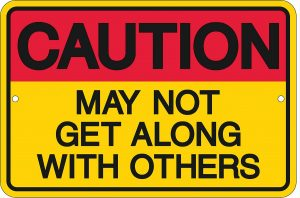caution may not get along with others tin sign