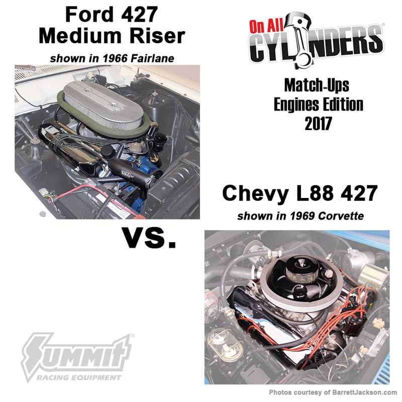 Ford 427 mid riser vs. Chevy L88 427