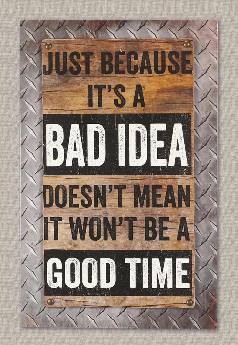 Just Because Bad Idea Sign