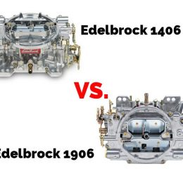 Edelbrock 1406 vs. 1906 carburetors